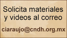 Solicita Materiales y Videos al correo mmanjarrez@cndh.org.mx