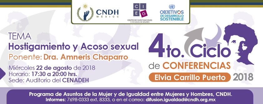 4º Ciclo de Conferencias. Elvia Carrillo Puerto 2018